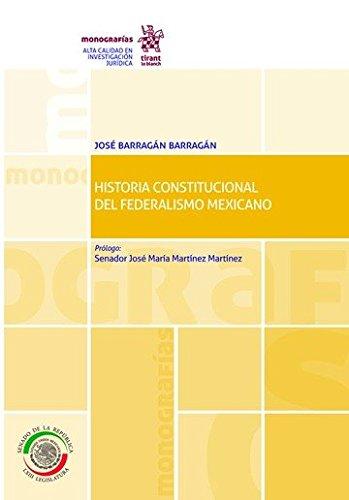 Historia Constitucional del Federalismo Mexicano (Monografías -México-)