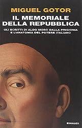Il memoriale della Repubblica. Gli scritti di Aldo Moro dalla prigionia e l'anatomia del potere italiano