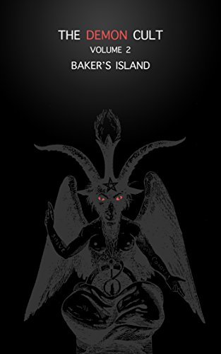 The Demon Cult 2 Baker's Island : The evil of Baal Crowley was