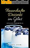 Traumhafte Desserts im Glas: Für den Thermomix