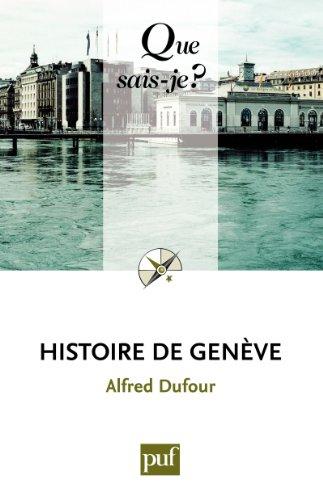 Histoire de Genève: « Que sais-je ? » n° 3210 par Alfred Dufour