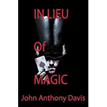In Lieu of Magic (English Edition)