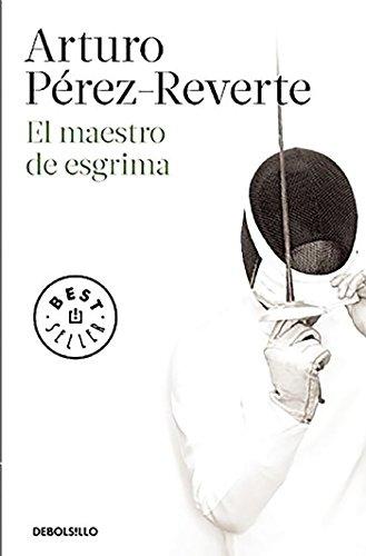 El maestro de esgrima (BEST SELLER) por Arturo Pérez-Reverte