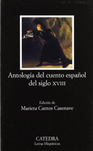 Antologia del cuento espanol del siglo XVIII / Anthology of Eighteenth-Century Spanish Story (Letras Hispanicas)