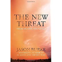 The New Threat: From Islamic Militancy by Jason Burke (2015-08-27)