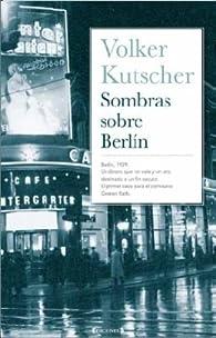 Sombras sobre Berlin par Volker Kutscher