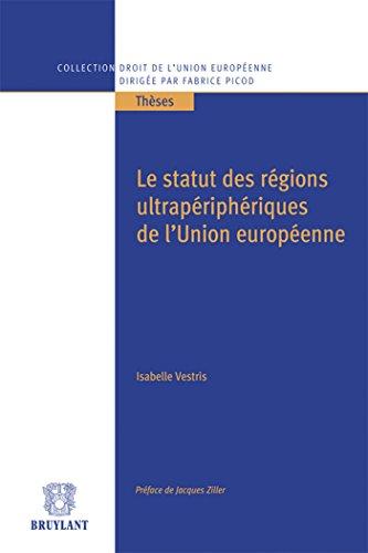 Le statut des régions ultrapériphériques de l'Union européenne: La construction d'un modèle attractif et perfectible d'intégration différenciée