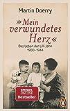 Mein verwundetes Herz: Das Leben der Lilli Jahn 1900–1944
