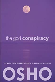The God Conspiracy: The Path from Superstition to Super Consciousness -- with Audio/Video von [Osho]