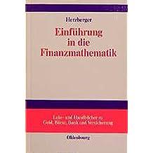 Einführung in die Finanzmathematik (Lehr- und Handbücher zu Geld, Börse, Bank und Versicherung)