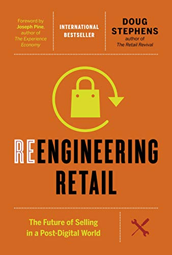 Reengineering Retail: The Future of Selling in a Post-Digital World (English Edition)