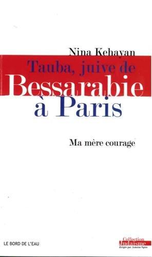 Tauba, juive de Bessarabie  Paris : Ma mre courage