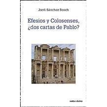 Efesios y colosenses, ¿dos cartas de Pablo? (Estudios Bíblicos)