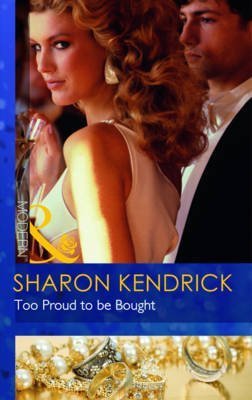 [(Too Proud to be Bought)] [By (author) Sharon Kendrick] published on (April, 2011)