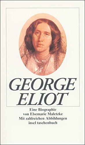 George Eliot: Eine Biographie. Mit zahlreichen Abbildungen (insel taschenbuch)