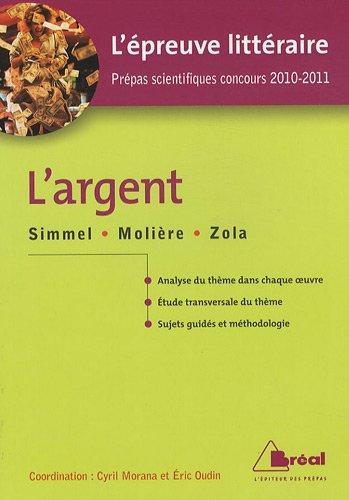 L'Argent : Simmel, Molière, Zola (L'épreuve Littéraire Prépas scientifiques concours 2010-2011)