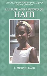 Culture and Customs of Haiti (Cultures and Customs of the World) by J. Michael Dash (2000-10-30)