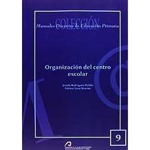 Organización del centro escolar (Manual docente de teleformación de Educación Primaria)