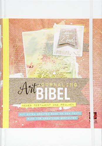 NLB Art Journaling Bibel Neues Testament und Psalmen: Neues Testament und Psalmen