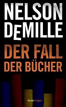 Der Fall der Bücher (Kindle Single) von [DeMille, Nelson]