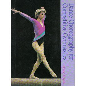 Dance Choreography for Competitive Gymnastics por Denise A. Gula