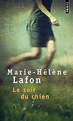 Le Soir du chien - Prix Renaudot des Lycéens 2001 de Marie-Hélène Lafon