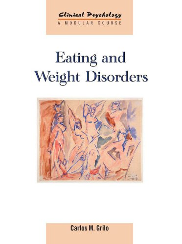 Eating and Weight Disorders (Clinical Psychology: A Modular Course) (English Edition) -
