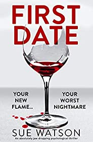 First Date: An absolutely jaw-dropping psychological thriller (English Edition)
