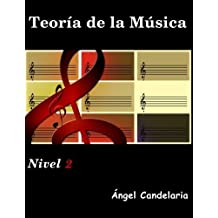 Teoria de la Musica: Nivel 2 (Spanish Edition) by Angel Candelaria (2013-02-15)