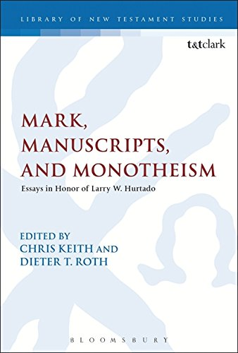 Mark, Manuscripts, and Monotheism (The Library of New Testament Studies)