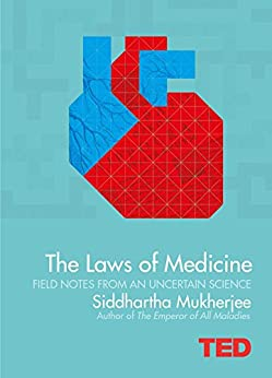 The Laws of Medicine (TED) by [Mukherjee, Siddhartha]