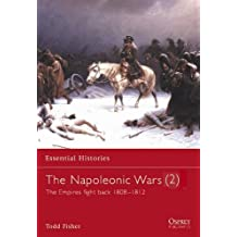 The Napoleonic Wars (2): The empires fight back 1808-1812: Empires Fight Back 1808-1812 v. 2 (Essential Histories)