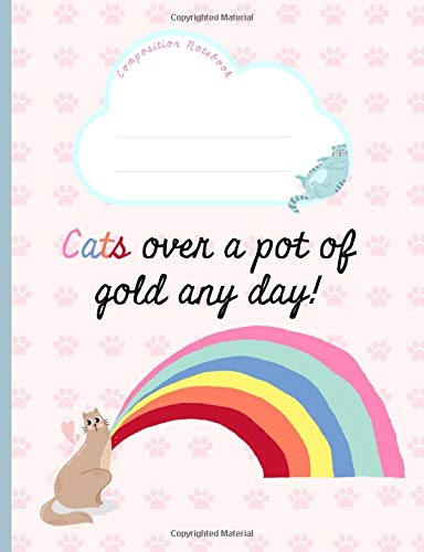 Cats over a pot of gold any day!: Graph paper Composition Notebook. Quad Ruled, Squared, Grid, Ideal for students, Design Work, 5x5, Rainbow, Pink