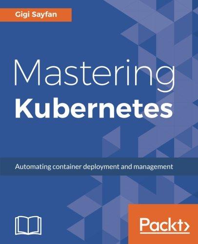 Mastering Kubernetes: Large scale container deployment usato  Spedito ovunque in Italia