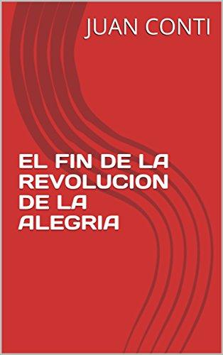 EL FIN DE LA REVOLUCION DE LA ALEGRIA