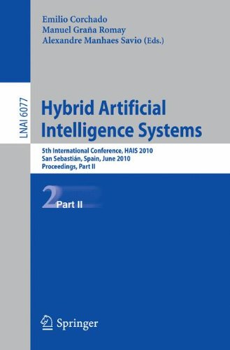 Hybrid Artificial  Intelligent Systems, Part II: 5th International Conference, HAIS 2010, San Sebastian, Spain, June 23-25, 2010, Proceedings (Lecture Notes in Computer Science, Band 6077) H. 264 Hybrid