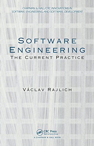 Software Engineering: The Current Practice (Chapman & Hall/CRC Innovations in Software Engineering and Software Development Series) por Vaclav Rajlich