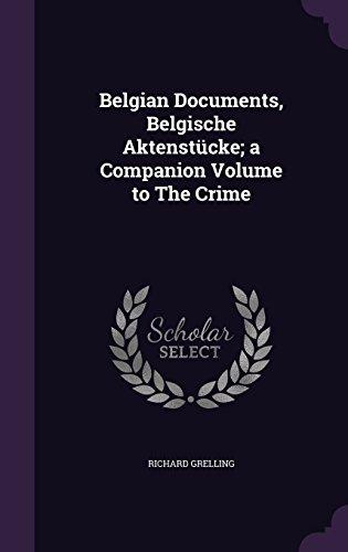 Belgian Documents, Belgische Aktenstucke; A Companion Volume to the Crime
