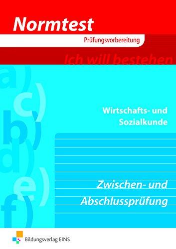 Normtest Wirtschafts- und Sozialkunde - Zwischen- und Abschlussprüfung