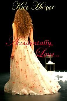 Accidentally, Love - A Regency Novella (English Edition) von [Harper, Kate]