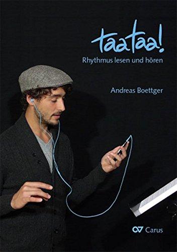 taataa! Rhythmus lesen und hören: Lehrbuch zur rhythmischen Gehörbildung mit 444 Übungen