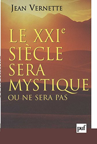 le-xxie-sicle-sera-mystique-ou-ne-sera-pas