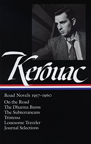 Jack Kerouac: Road Novels 1957-1960 (Loa #174): On the Road / The Dharma Bums / The Subterraneans / Tristessa / Lonesome Traveler / Journal Selections (Library of America) por Jack Kerouac