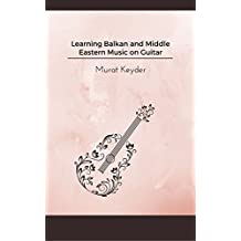 Learning Balkan and Middle Eastern music on guitar