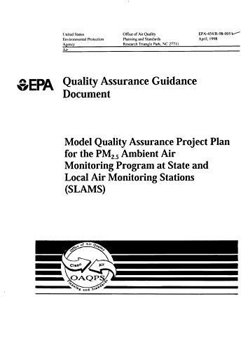 Quality Assurance Guidance Document Model Quality Assurance Project Plan For The Pm25 Ambient Air Monitoring Program At State And Local Air Monitoring Stations slams (English Edition) -