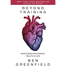 Beyond Training: Mastering Endurance, Health & Life (English Edition)