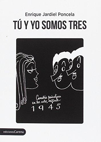 Tú y yo somos tres por Enrique Jardiel Poncela