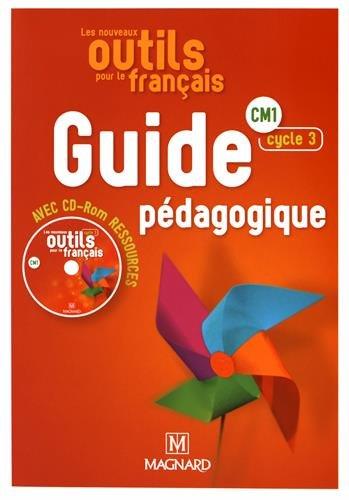 Les nouveaux outils pour le français CM1 : Guide pédagogique (1Cédérom)