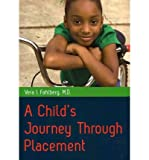 [(A Child's Journey Through Placement)] [Author: Vera I. Fahlberg] published on (February, 2012)
