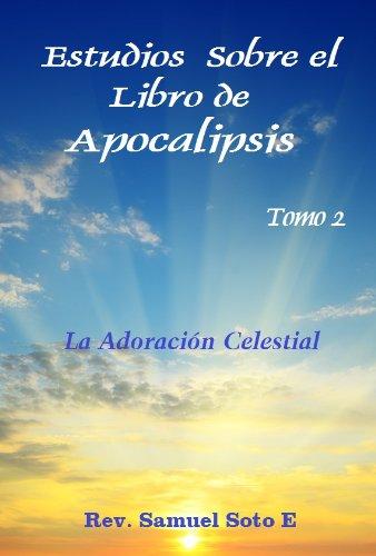 Estudios Sobre el Libro de Apocalipsis - Tomo 2 por Rev. Samuel Soto E